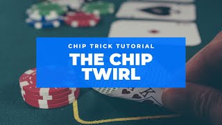 Poker Chip Tricks - Tutorial 2 - The Chip Twirl