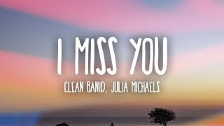 Video Clean Bandit - I Miss You (Lyrics) ft. Julia Michaels MP3, 3GP, MP4, WEBM, AVI, FLV Februari 2018