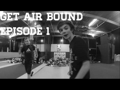 Get Air Bound Episode 1: freestyle