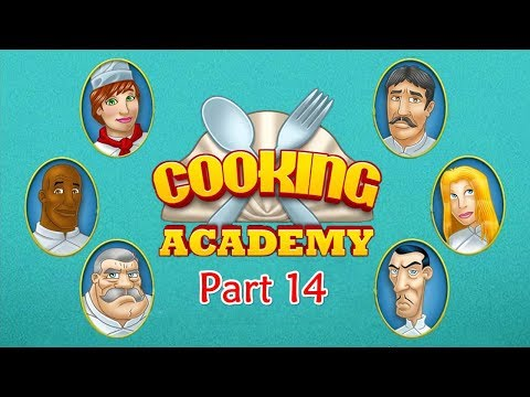 Cooking Academy - Gameplay Part 14 (Dinner) 2 Of 4