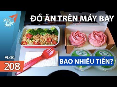VLOG #208: Đồ ăn trên máy bay giá bao nhiêu tiền? | Yêu Máy Bay - Thời lượng: 5 phút, 1 giây.