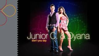 Junior C.&Dyana - Don't You Say (radio edit)