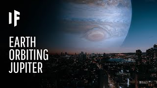 What If the Earth Was a Moon of Jupiter?