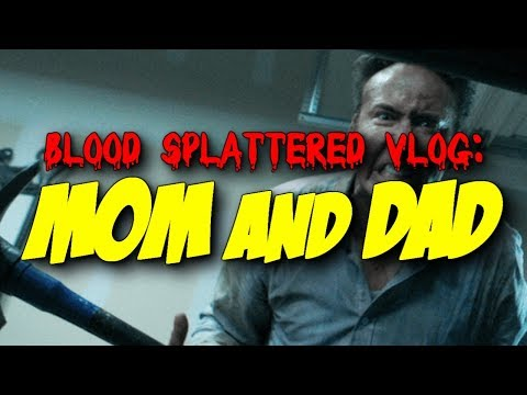 Mom and Dad (2018) - Blood Splattered Vlog (Horror Movie Review)