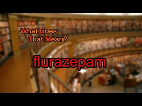 What does flurazepam mean?