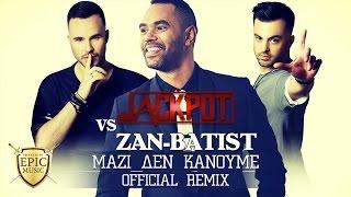 JACKPOT Vs. Zan Batist - Μαζί Δεν Κάνουμε (Remix)