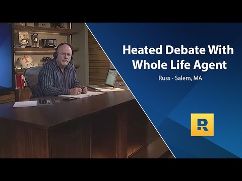 Heated debate between whole life agent and Dave