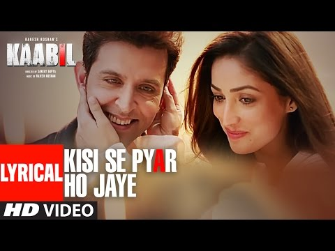 Kisi Se Pyar Ho Jaye Song (Lyrical Video) | Kaabil