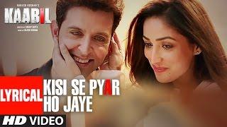 Kisi Se Pyar Ho Jaye Song (Lyrical Video)  Kaabil  Hrithik R...