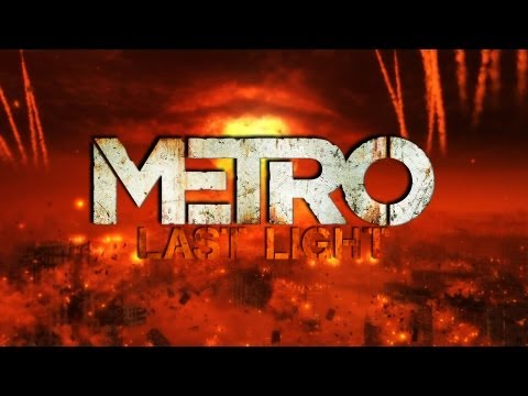 Metro Last Light - Introduction