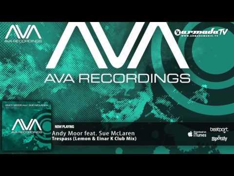 Andy Moor feat. Sue McLaren - Trespass (Lemon & Einar K Club Mix)