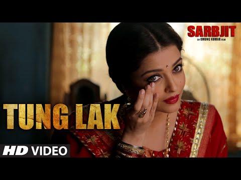 TUNG LAK Video Song | SARBJIT | Randeep Hooda, Ais