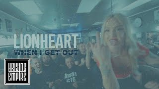LIONHEART - When I Get Out (OFFICIAL VIDEO)
