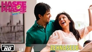 Zehnaseeb – Song Video – Hasee Toh Phasee | Feat. Parineeti & Sidharth