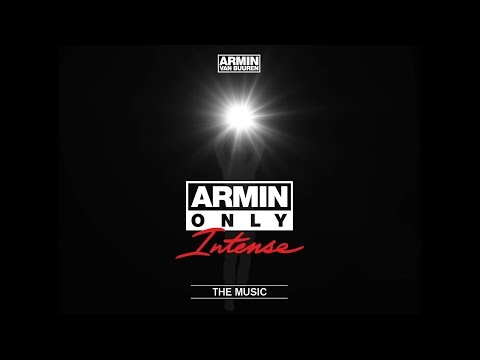 only - Armin Only - Intense ''The Music'' is OUT NOW! Download on iTunes: http://smarturl.it/ArminOnlyIntense_iT Listen on Spotify: http://bit.ly/ArminOnlyIntense_SP Grab your copy on Beatport: http://bit...