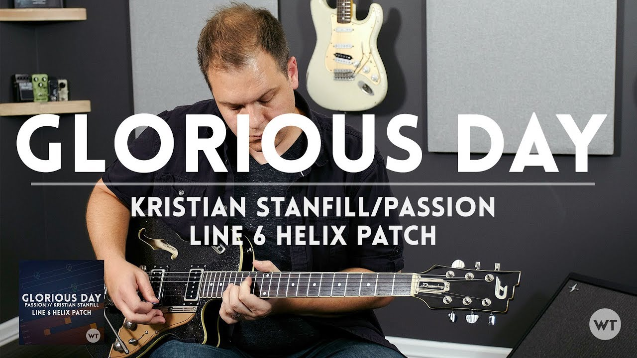 Glorious Day (Passion/Kristian Stanfill) – Helix Patch and Electric Guitar cover