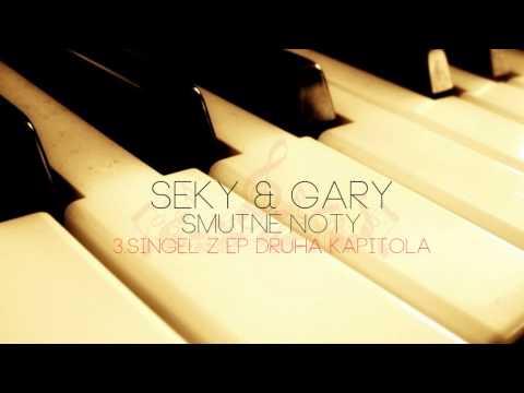 SEKY & GARY - SMUTNÉ NOTY