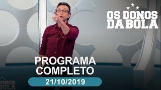 Os Donos da Bola - 21/10/2019 - Programa completo