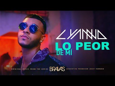 """Lyanno - Lo Peor De Mí (From the series """"Bravas"""") [Official Video]"""