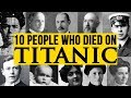 10 People Who Died on the TITANIC & Their Sad Stories