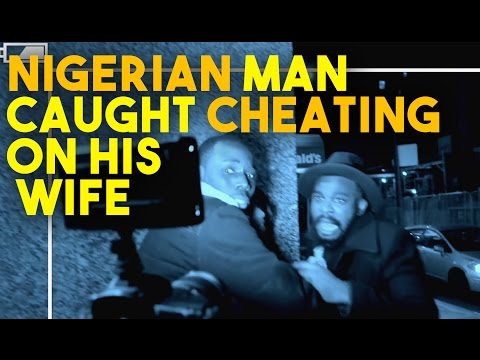 """Explicit: Nigerian Man Caught Cheating On His Wife"""