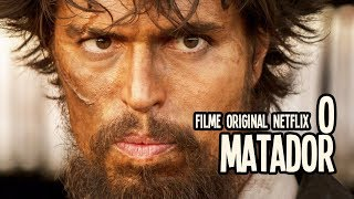 Nonton O Matador   Cr  Tica Do Filme Original Netflix   Nerd Rabugento Film Subtitle Indonesia Streaming Movie Download