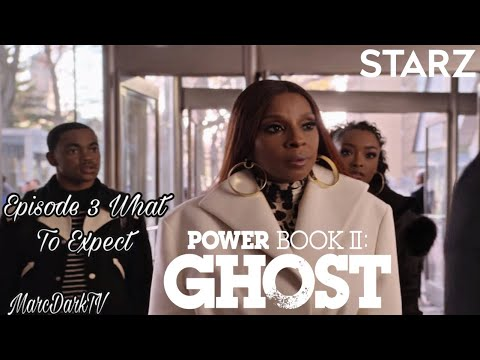 POWER BOOK II: GHOST EPISODE 3 WHAT TO EXPECT!!!