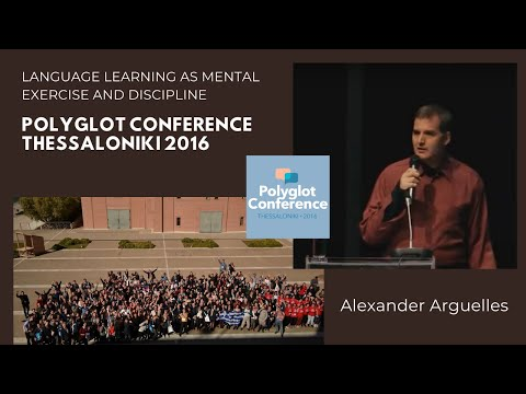 Alexander Arguelles - Language Learning as Mental Exercise and Discipline