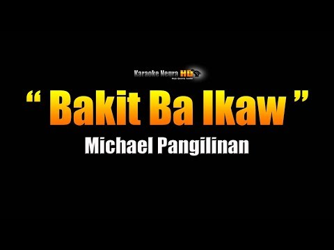 BAKIT BA IKAW -  Michael Pangilinan (Karaoke)