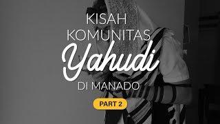 Video [Part 2] Kisah Komunitas Yahudi di Manado | Special Content MP3, 3GP, MP4, WEBM, AVI, FLV April 2019
