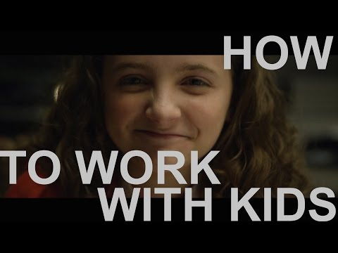 How to Work with Kids