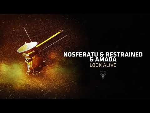 Nosferatu & Restrained & Amada - Look Alive