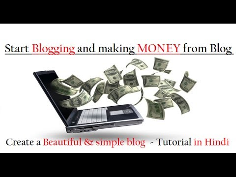 Start Blogging and Making money from Blog – Create a Beautiful & Simple blog – Tutorial in Hindi