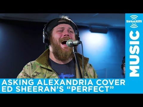 Asking Alexandria Cover Ed Sheeran's Perfect // SiriusXM // Octane