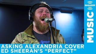 Video Asking Alexandria cover Ed Sheeran's Perfect // SiriusXM // Octane MP3, 3GP, MP4, WEBM, AVI, FLV November 2018
