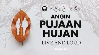 Payung Teduh - Angin Pujaan Hujan (Live And Loud)