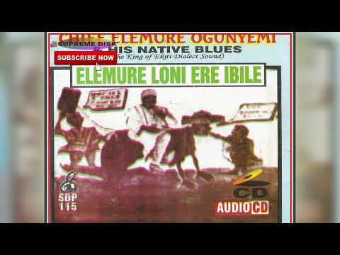 YORUBA MUSIC► Chief Elemure Ogunyemi - Elemure Loni Ere Ibile (Full Album)