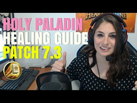 Holy Paladin Healing Guide Patch 7.3 Updated