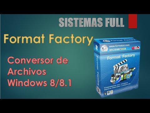 El mejor convertidor de Archivos- Format Factory Para windows 8/8.1- Sistemas Full (Mega)