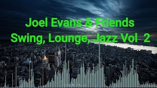 Download Lagu ♫♫ Joel Evans & Friends - Swing, Lounge, Jazz Vol  2 - Alibaba Music ♫♫ Mp3