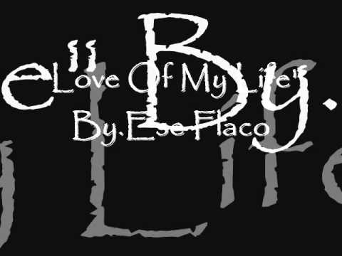 """""""Love Of My Life""""2013 By.Ese Flaco"""
