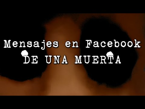 DE - SIGUE EL CASO TÚ MISMA/O:: http://www.reddit.com/r/nosleep/comments/29kd1x/my_dead_girlfriend_keeps_messaging_me_on_facebook/ SUSCRÍBETE: http://bit.ly/1a1sm3k SÍGUEME EN GOOGLE+: http://go...
