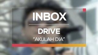 Drive - Akulah Dia (Live on Inbox)