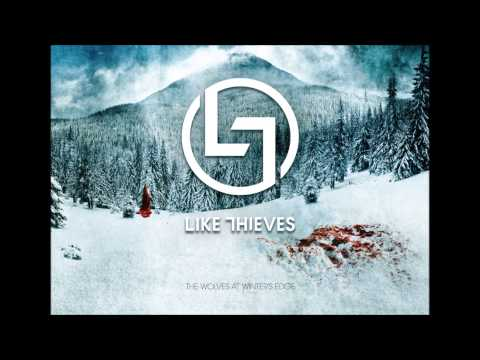 Like Thieves - The Wolves At Winter's Edge