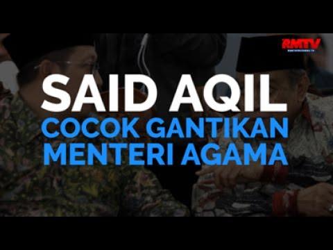 Said Aqil Cocok Gantikan Menteri Agama