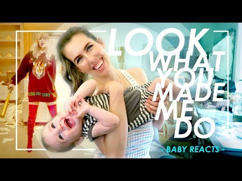 Taylor Swift - Look What You Made Me Do (BABY REACTS)