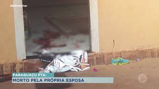 Homem de 42 anos é morto pela esposa em Paraguaçu Paulista