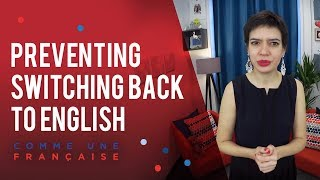 Ecole-Valentin France  city photo : How to Prevent a French Conversation from Switching Back to English