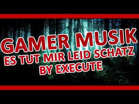 Gamer Song - Es Tut Mir Leid Schatz by Execute
