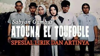 Video Sabyan Gambus Atouna El Toufoule (Spesial Lirik Dan Artinya) MP3, 3GP, MP4, WEBM, AVI, FLV Agustus 2018